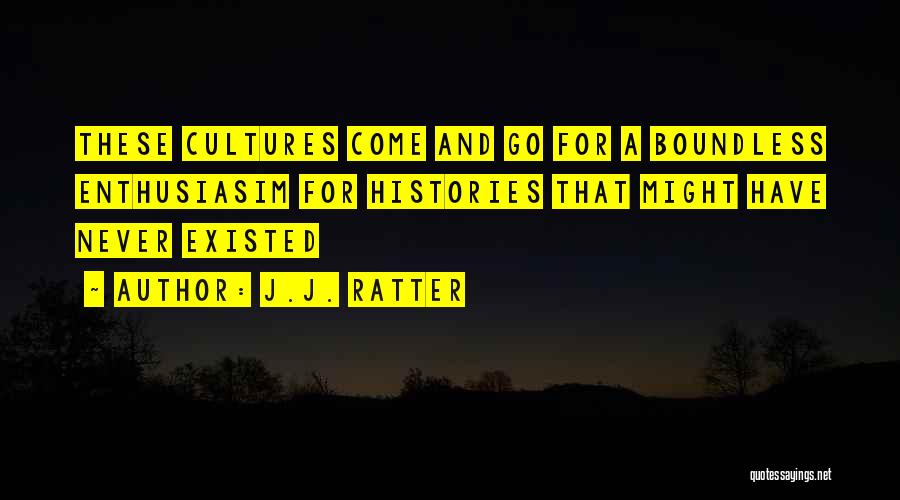 J.J. Ratter Quotes 1582195