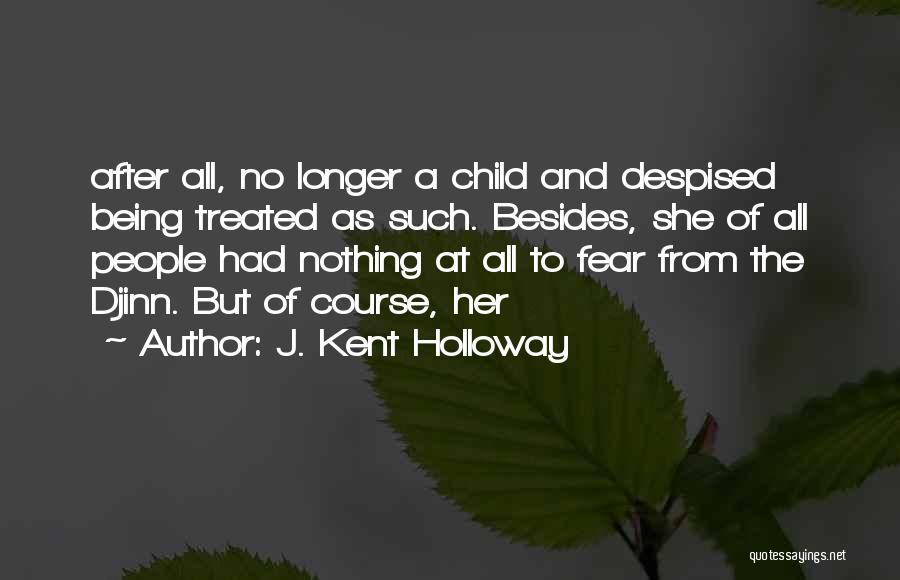 J. Kent Holloway Quotes 1036440