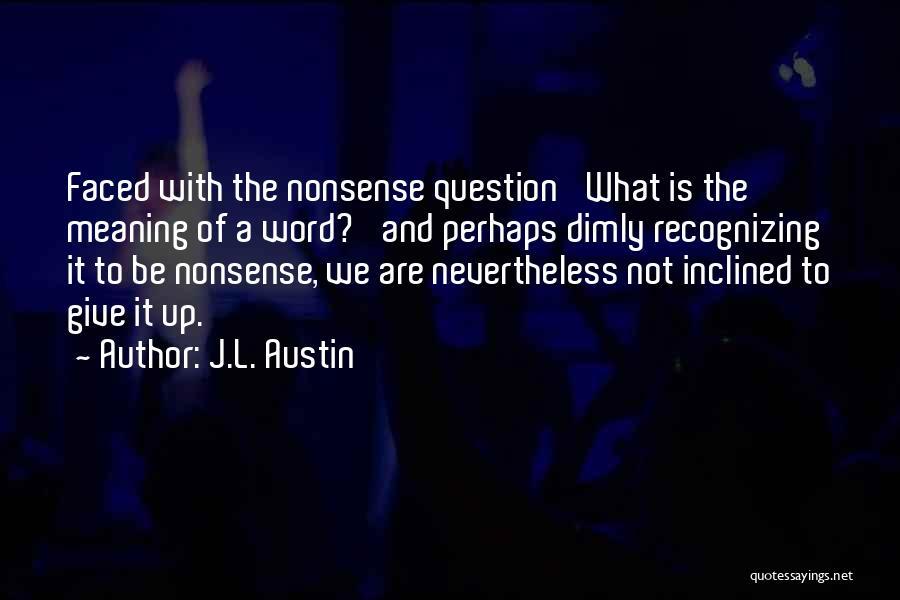 J.L. Austin Quotes 502254