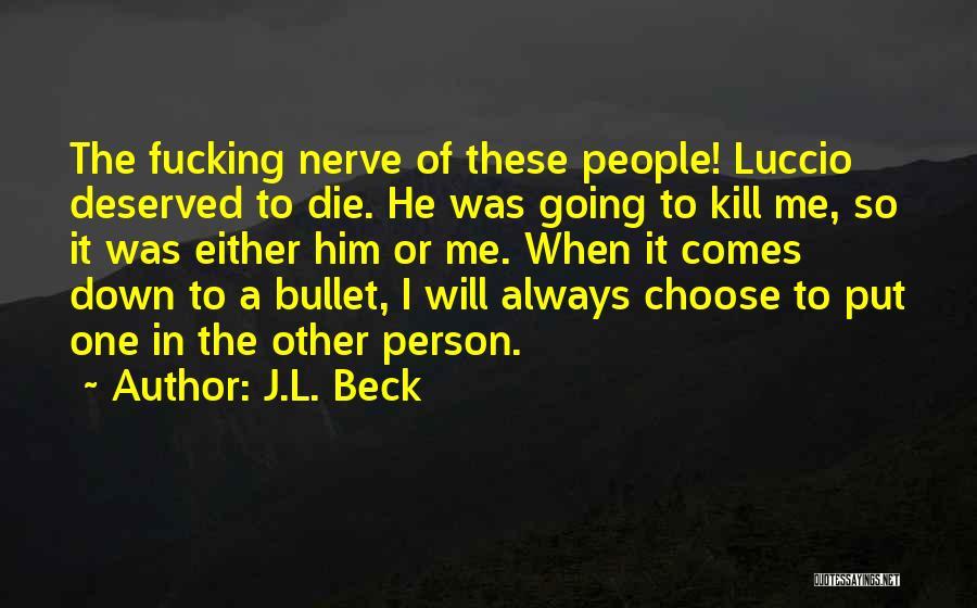 J.L. Beck Quotes 1471600