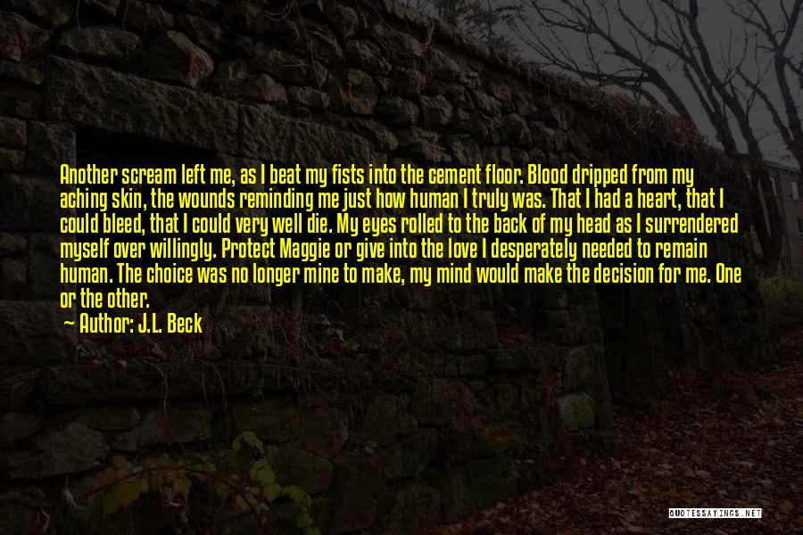 J.L. Beck Quotes 2141860