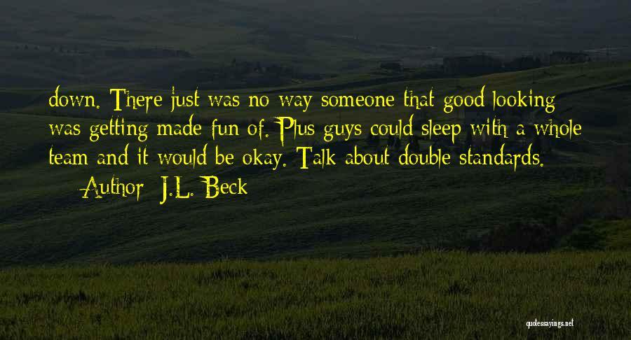 J.L. Beck Quotes 677574