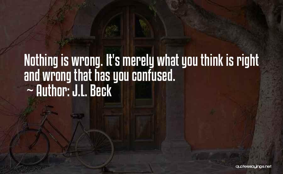 J.L. Beck Quotes 819713