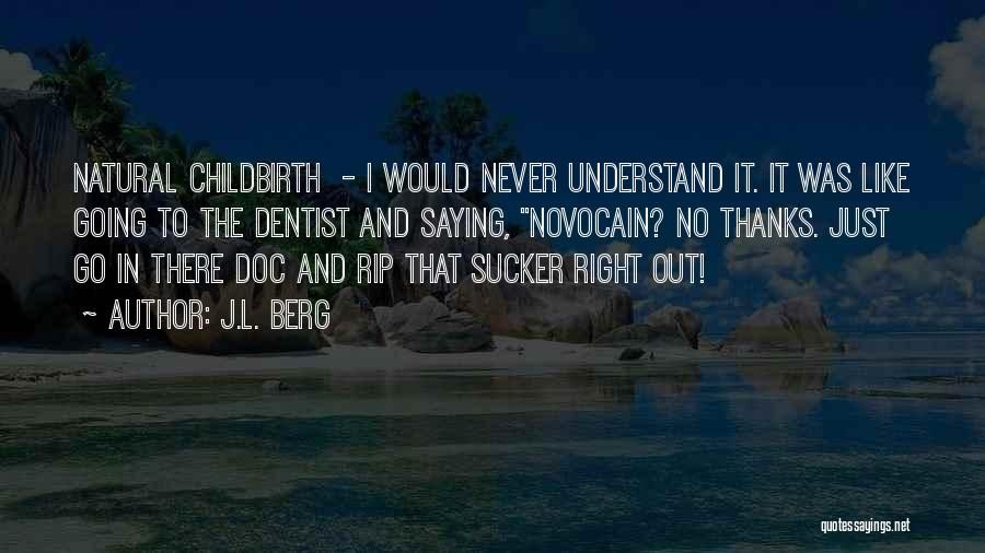 J.L. Berg Quotes 143314