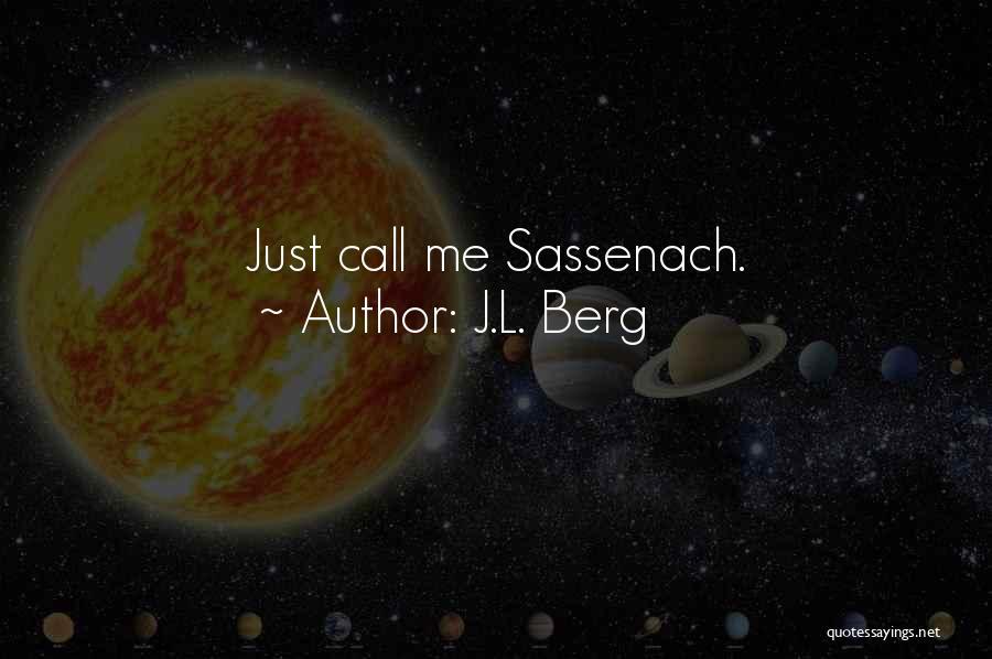 J.L. Berg Quotes 1606528