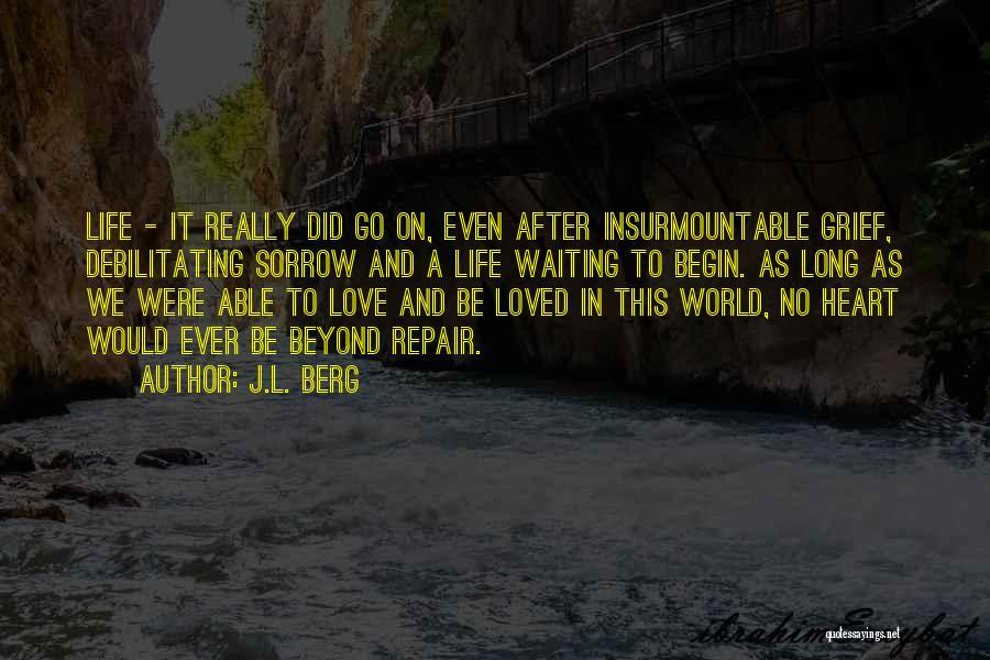 J.L. Berg Quotes 1999465