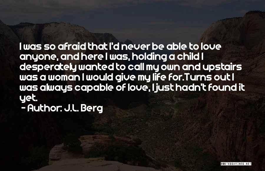 J.L. Berg Quotes 2225766