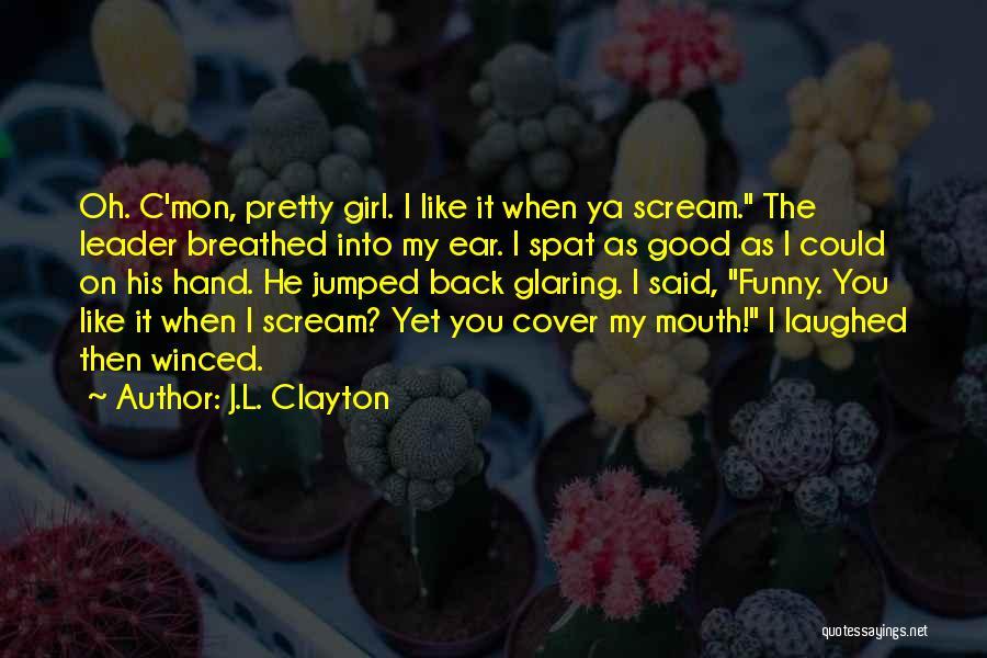 J.L. Clayton Quotes 2158433