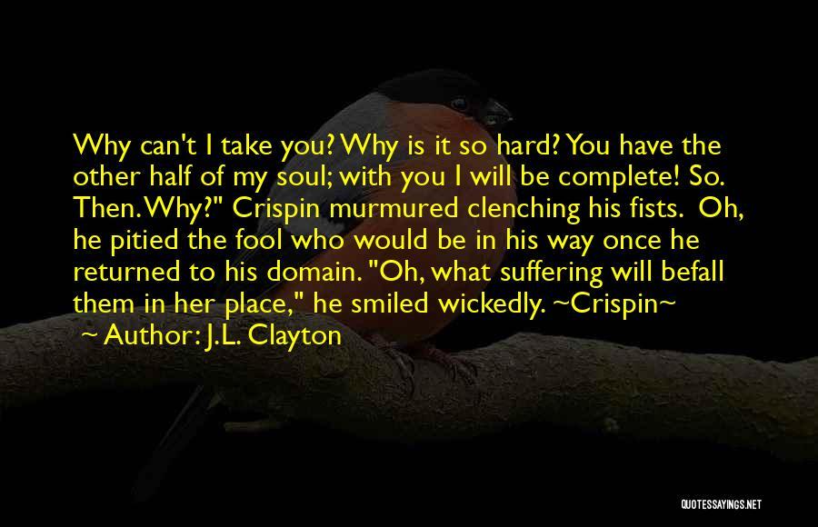 J.L. Clayton Quotes 2184135
