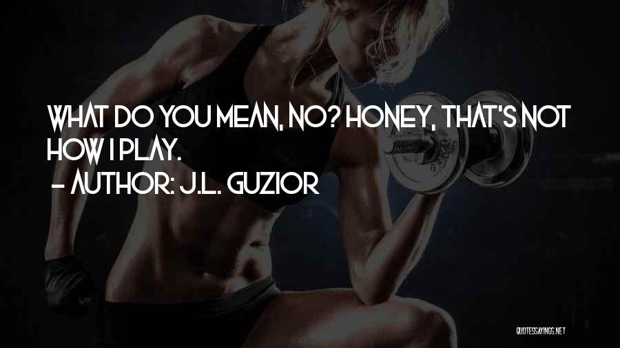 J.L. Guzior Quotes 2082387