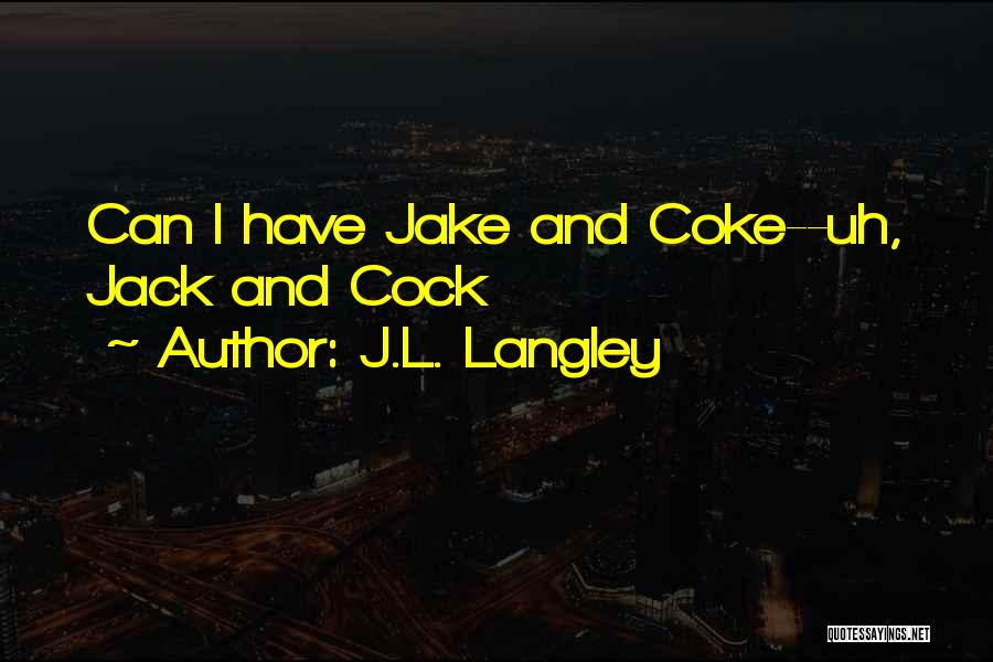 J.L. Langley Quotes 1677171
