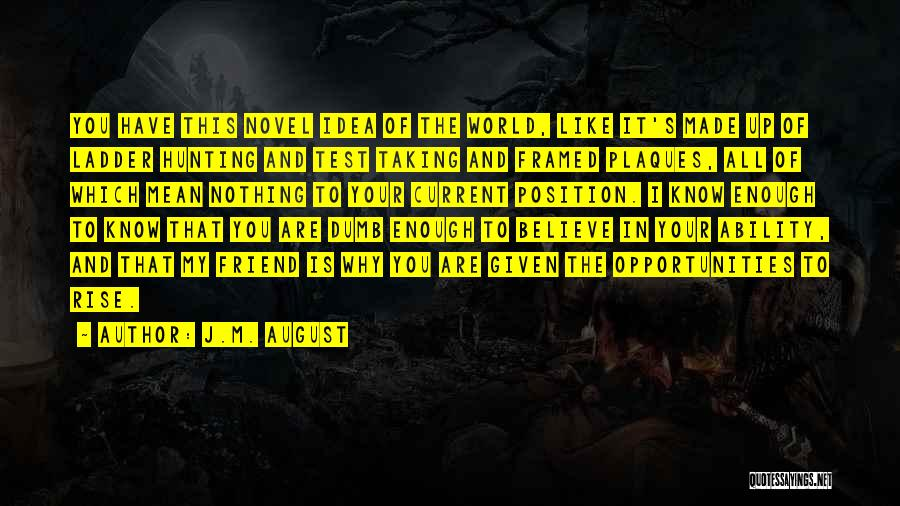 J.M. August Quotes 110207