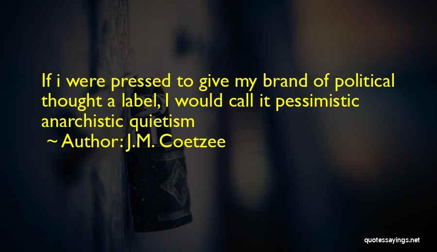 J.M. Coetzee Quotes 1477414