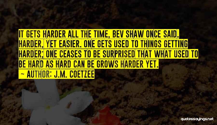 J.M. Coetzee Quotes 2271724