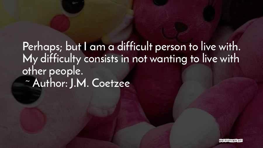 J.M. Coetzee Quotes 833787