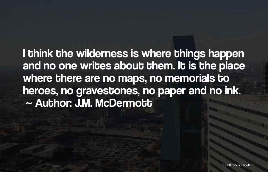 J.M. McDermott Quotes 1411832