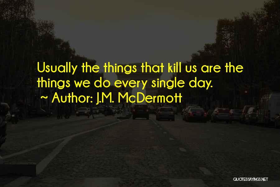 J.M. McDermott Quotes 153093