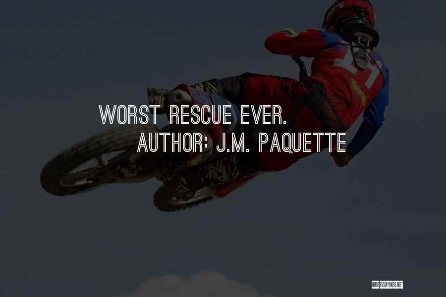 J.M. Paquette Quotes 1461444