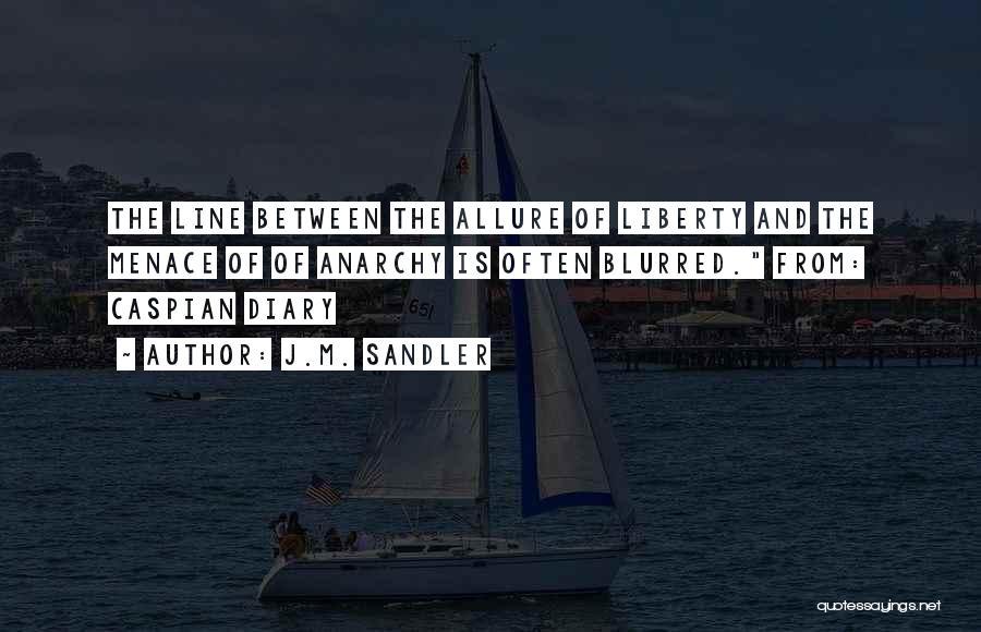 J.M. Sandler Quotes 207871