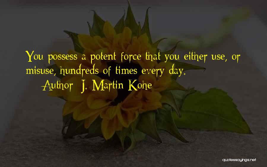 J. Martin Kohe Quotes 2088152