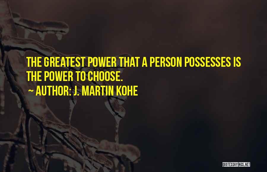J. Martin Kohe Quotes 695086