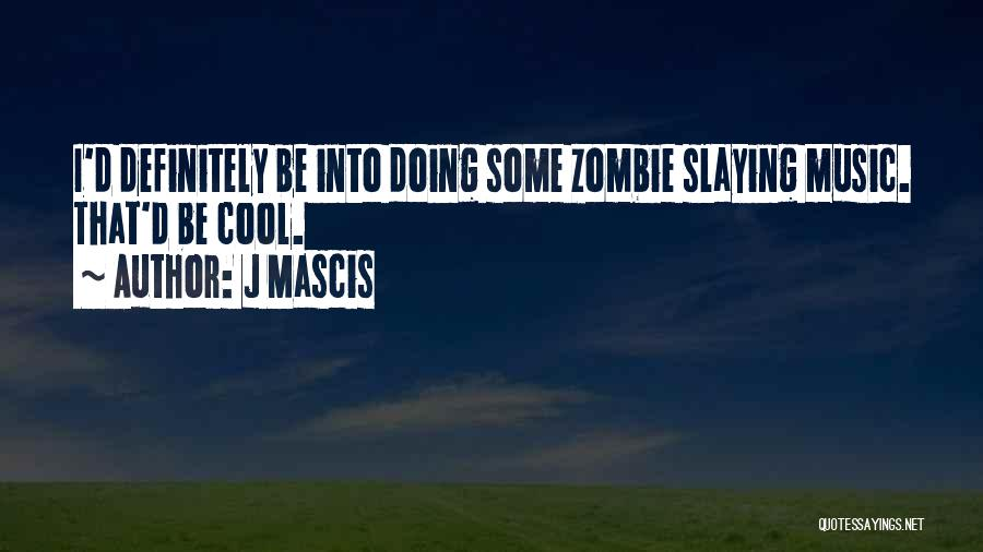 J Mascis Quotes 1278388