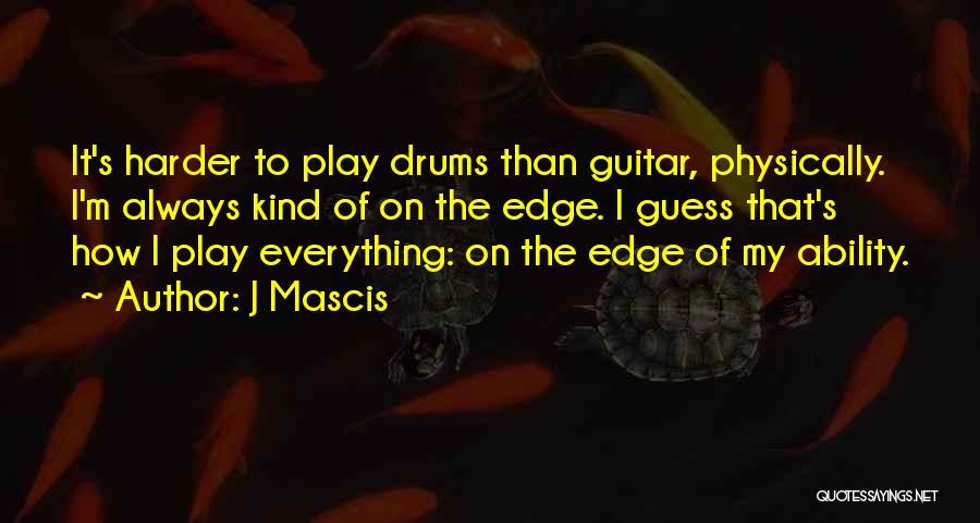 J Mascis Quotes 1580759