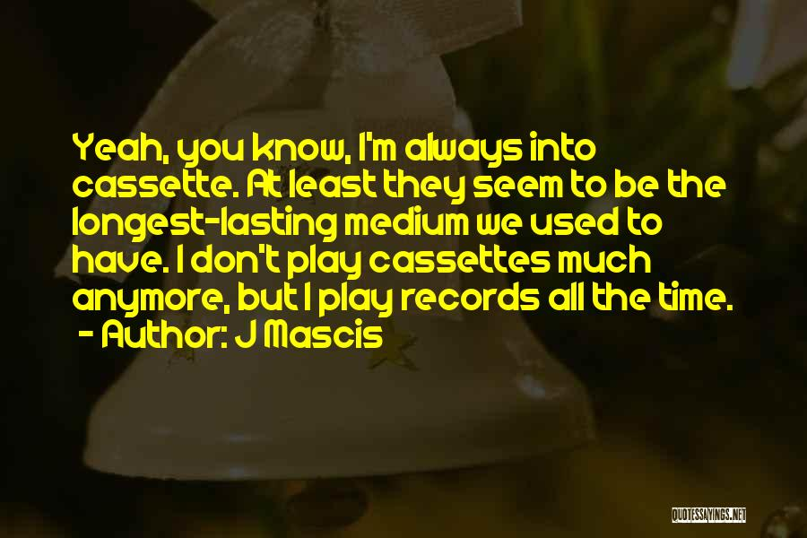 J Mascis Quotes 1581611