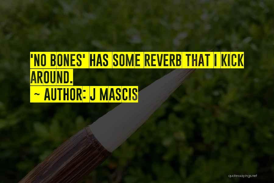 J Mascis Quotes 406483
