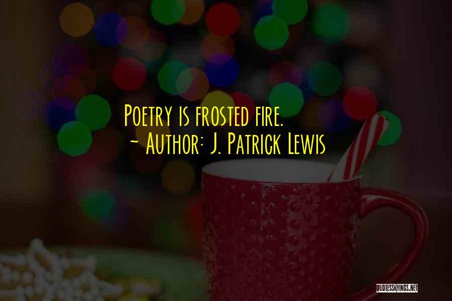 J. Patrick Lewis Quotes 1189686