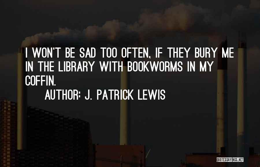 J. Patrick Lewis Quotes 2014299