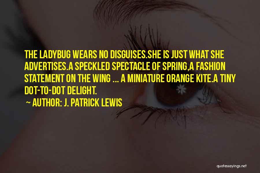 J. Patrick Lewis Quotes 325388