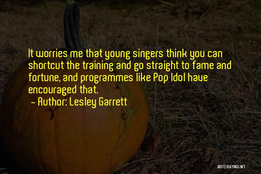 J Pop Idol Quotes By Lesley Garrett