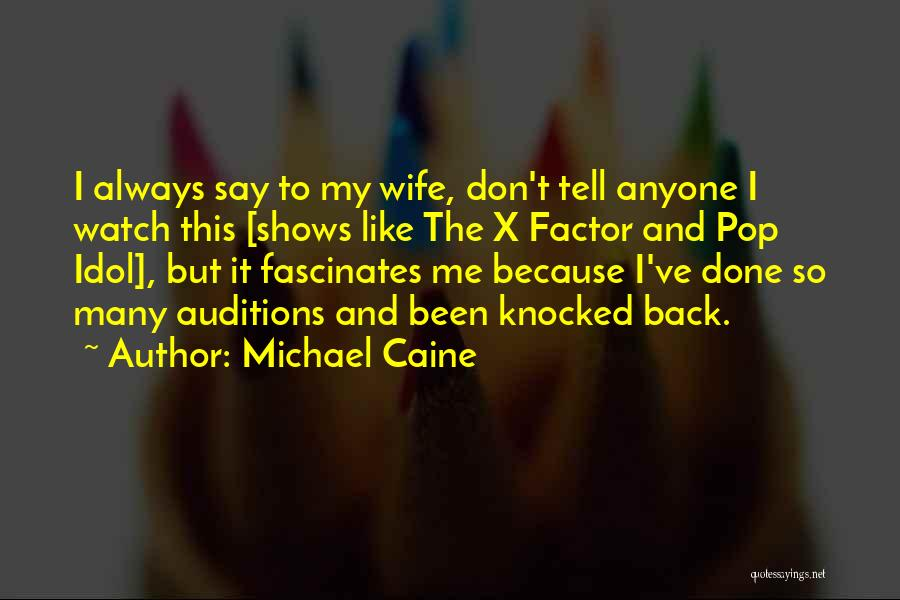 J Pop Idol Quotes By Michael Caine