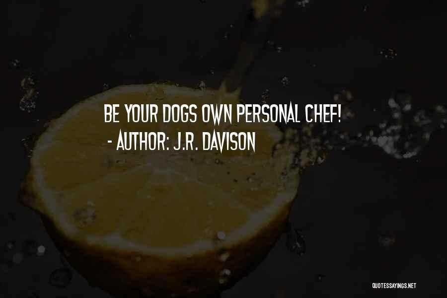J.R. Davison Quotes 725932