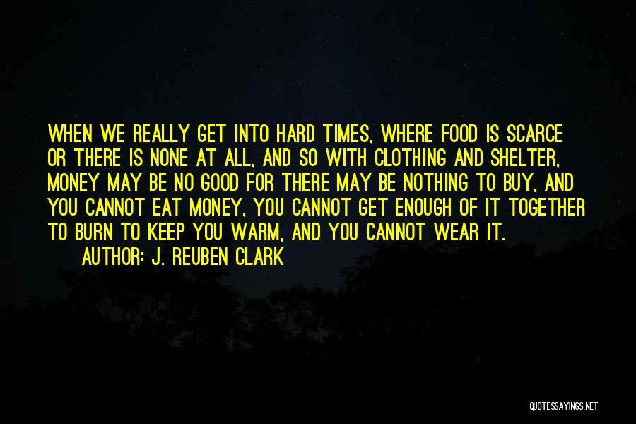J. Reuben Clark Quotes 121973