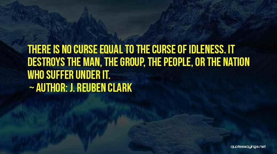 J. Reuben Clark Quotes 1406923