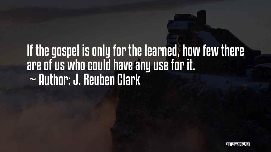 J. Reuben Clark Quotes 1552532