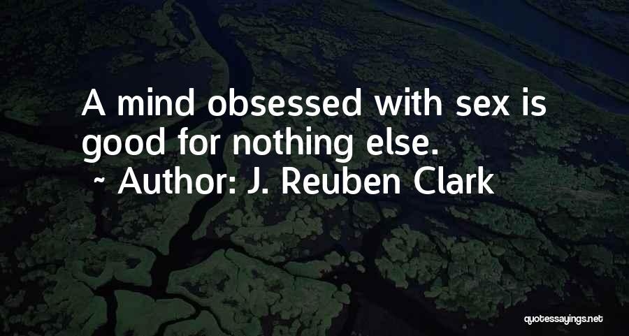 J. Reuben Clark Quotes 1676248