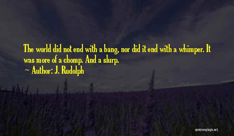 J. Rudolph Quotes 1129629