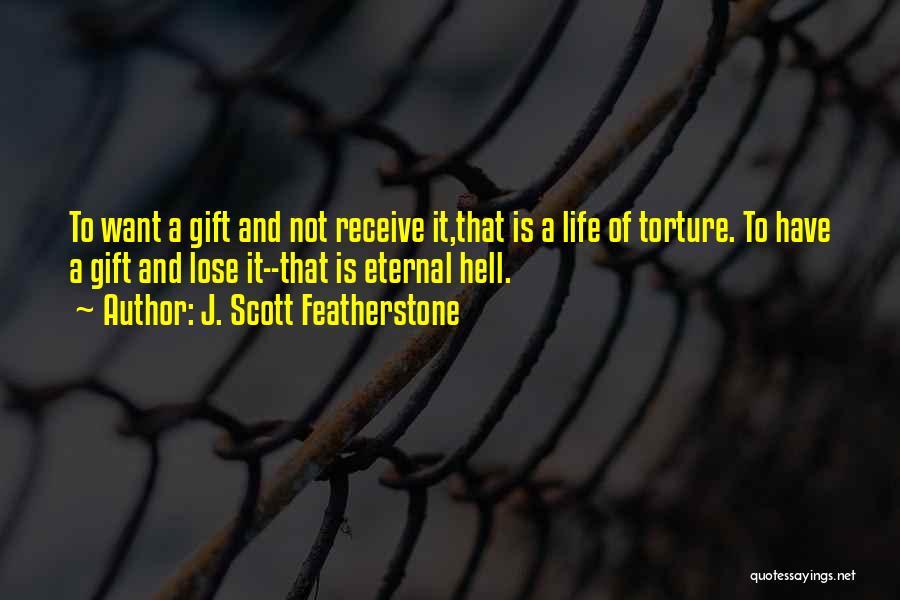 J. Scott Featherstone Quotes 2224397