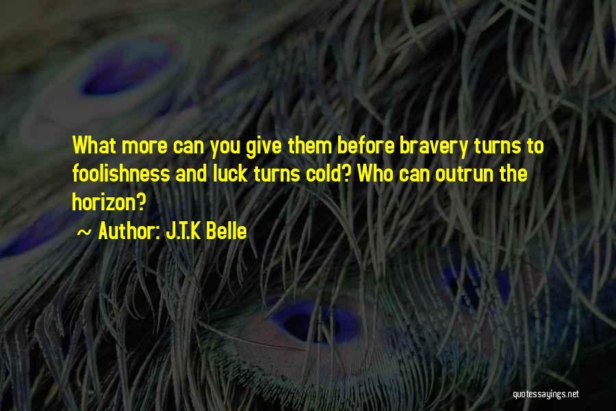 J.T.K Belle Quotes 1486625