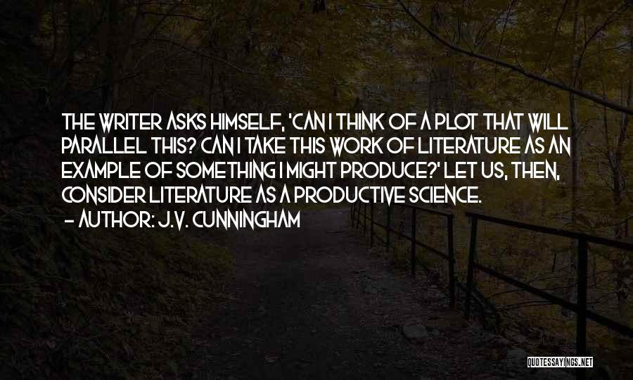 J.V. Cunningham Quotes 2257566