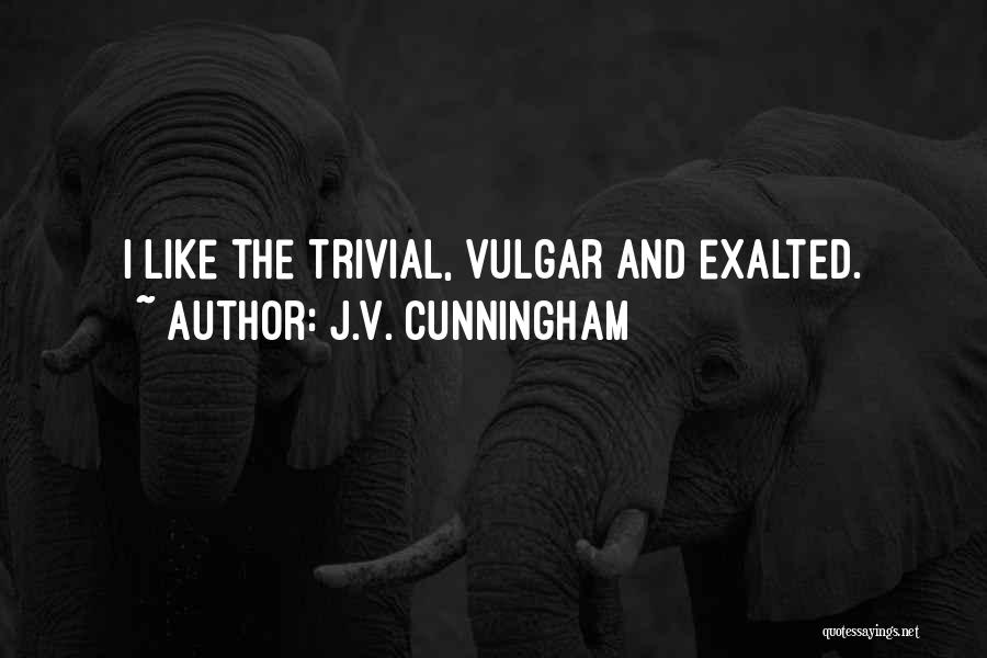 J.V. Cunningham Quotes 740556