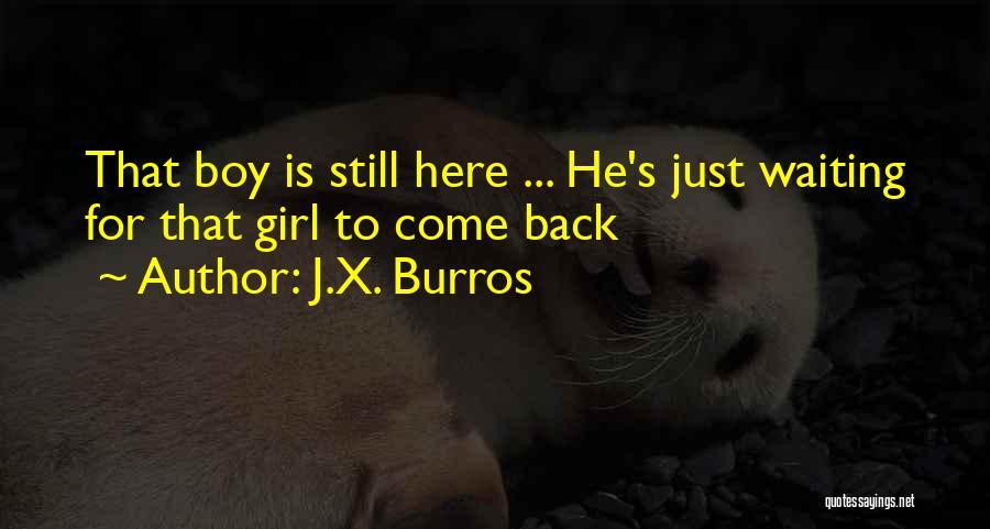 J.X. Burros Quotes 458258