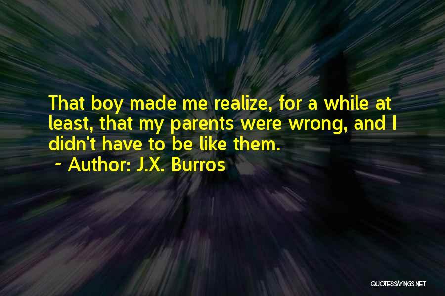 J.X. Burros Quotes 477606