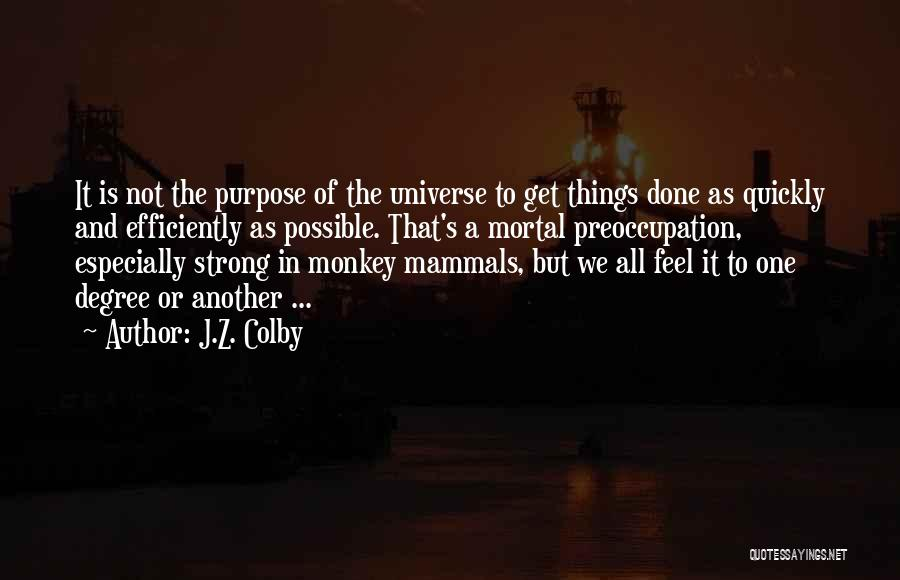 J.Z. Colby Quotes 1216569