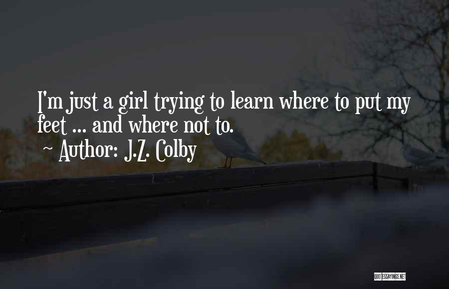 J.Z. Colby Quotes 1241947