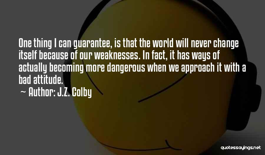 J.Z. Colby Quotes 1352299