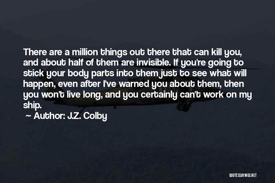 J.Z. Colby Quotes 1918807